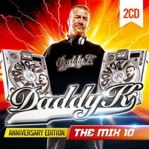 VA - Daddy K - The Mix 10 Anniversary Edition [2CD] (2017)