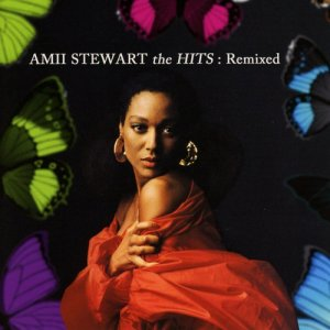 Amii Stewart - The Hits: Remixed [Remastered Expanded Edition] (2016)