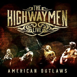 The Highwaymen - Live: American Outlaws (2016) [Blu-ray]