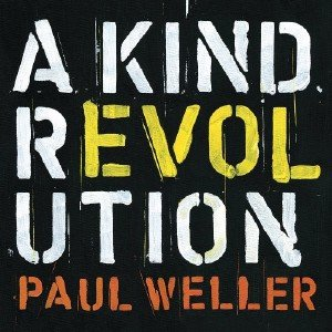 Paul Weller - A Kind Revolution (Deluxe Edition) [2017]