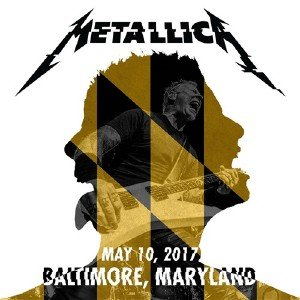 Metallica - MetOnTour 2017: M&T Bank Stadium, Baltimore, MD (2017)