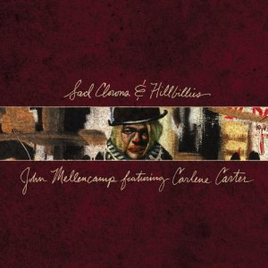 John Mellencamp - Sad Clowns & Hillbillies (2017)