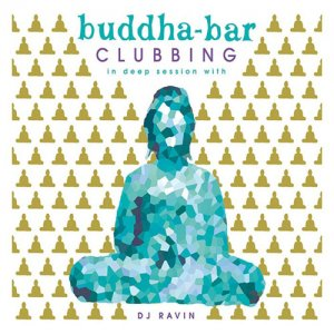VA - Buddha-Bar Clubbing 2 (In Deep Session With DJ Ravin) (2017)