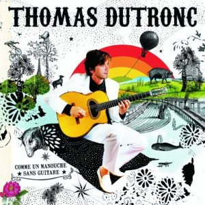 Thomas Dutronc - Comme Un Manouche Sans Guitare (2007)