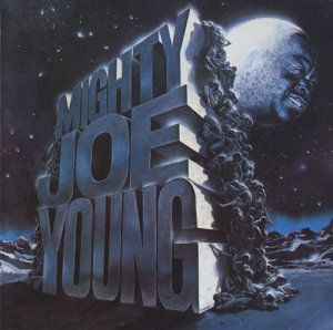 "Mighty Joe Young - ""Mighty"" Joe Young (2002)"