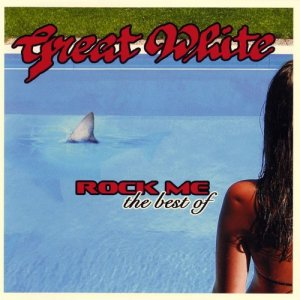 Great White - Rock Me: The Best Of (2006)
