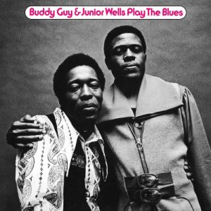 Buddy Guy & Junior Wells - Play the Blues [2CD Remastered Limited Edition] (1972) [2005]