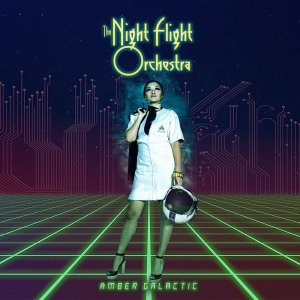 The Night Flight Orchestra - Amber Galactic (2017)