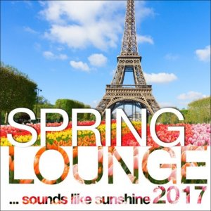 VA - Spring Lounge 2017: Chill Sounds Like Sunshine (2017)
