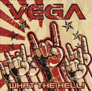 Vega - What The Hell (2013)