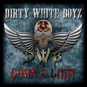 Dirty White Boyz - Down And Dirty (2017)