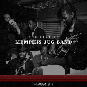 Memphis Jug Band - American Epic: The Best Of Memphis Jug Band (2017) [HDTracks]