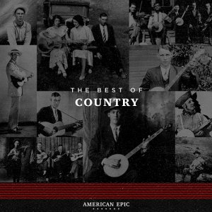 VA - American Epic: The Best Of Country (2017) [HDTracks]