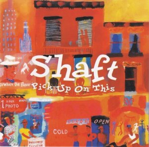 Shaft - Pick Up On This (2001)