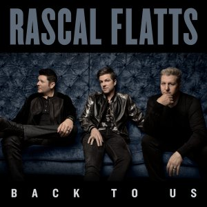 Rascal Flatts - Back to Us (Deluxe Edition) (2017)