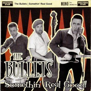 The Bullets - Somethin' Real Good (2017)