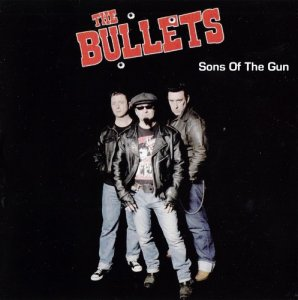 The Bullets - Sons Of The Gun (2013)