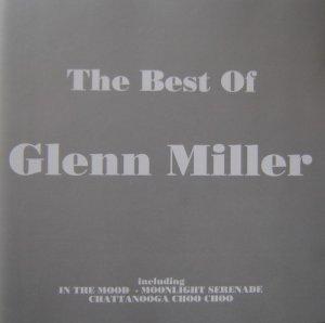 Glenn Miller - The Best Of Glenn Miller (2004)