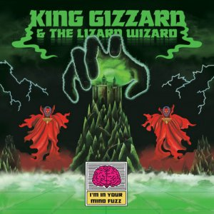 King Gizzard & The Lizard Wizard - I'm In Your Mind Fuzz (2014) [Reissue 2016]