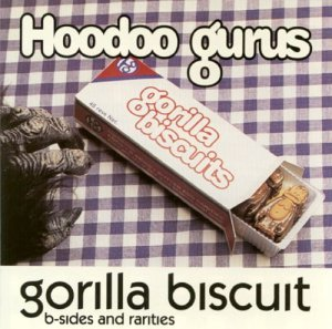 Hoodoo Gurus - Gorilla Biscuits: B-Sides and Rarities (1992)