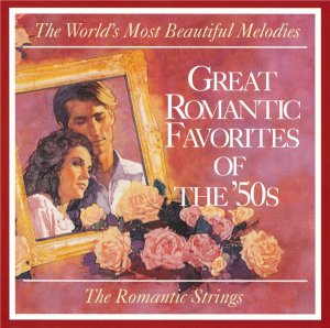 The Romantic Strings and Orchestra - Great Romantic Favorites Of The '50s (1994)