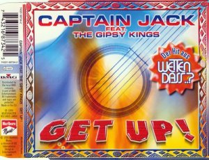 Captain Jack Feat. The Gipsy Kings - Get Up! (1999)