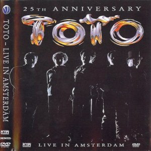 Toto - 25th anniversary: live in Amsterdam (2003) [DVD9]