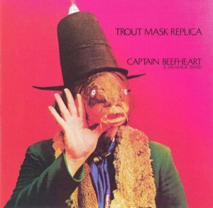 Captain Beefheart & His Magic Band - Trout Mask Replica (1969) [Reissue 1989]
