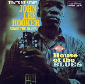 John Lee Hooker - That's My Story Plus House Of The Blues (2013)