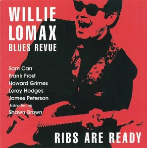 Willie Lomax Blues Revue - Ribs Are Ready (1999)
