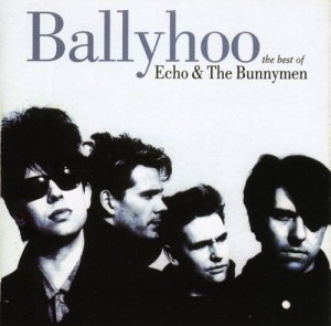Echo & The Bunnymen - Ballyhoo: The Best Of (1997) [Remastered]