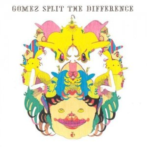 Gomez - Split The Difference [Limited Edition] (2004)