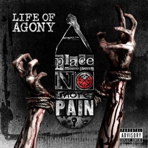 Life Of Agony - A Place Where There's No More Pain (2017)