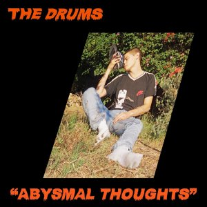 The Drums - Abysmal Thoughts (2017)