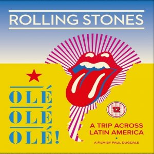 The Rolling Stones - Ole Ole Ole! A Trip Across Latin America (2017) [BDRip 1080p]