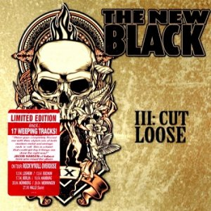 The New Black - III: Cut Loose (Limited Digipak Edition) (2013)