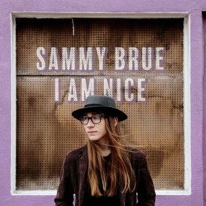 Sammy Brue - I Am Nice (2017)