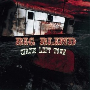 Big Blind - Circus Left Town (2009)