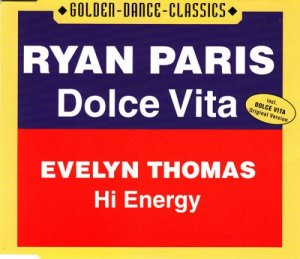 Ryan Paris / Evelyn Thomas - Dolce Vita / Hi Energy (2001)