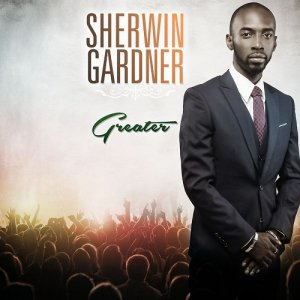 Sherwin Gardner - Greater (2017)