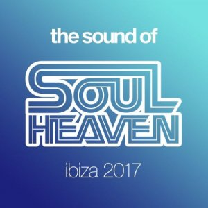 VA - The Sound Of Soul Heaven Ibiza 2017