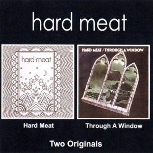 Hard Meat - Hard Meat/Through A Window (1970-71) (2002)