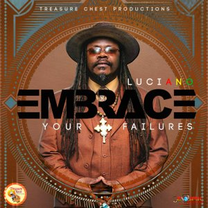 Luciano - Embrace Your Failures (2017)