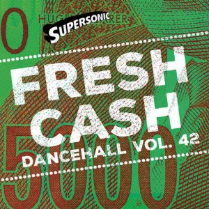 VA - Supersonic Sound - Dancehall Vol. 42 - Fresh Cash (2017)