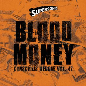 VA - Supersonic Sound - Conscious Reggae Vol 42 - Blood Money (2017)