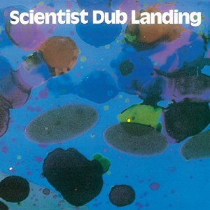Scientist - Dub Landing (1981) [LP Remastered 2016]
