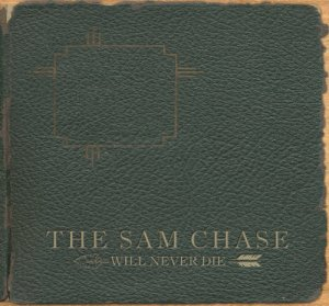 The Sam Chase - Will Never Die (2013)