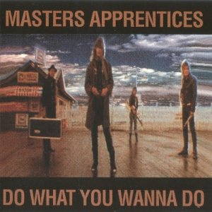 Masters Apprentices - Do What You Wanna Do (1988)