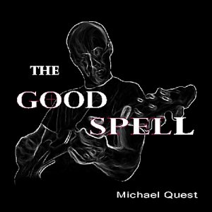 Michael Quest - The Good Spell (2010)