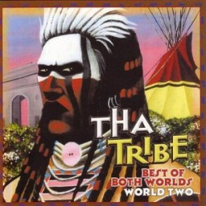 Tha Tribe - Best of Both Worlds- World Two (2005)